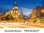madrid gran via at dusk time ... | Shutterstock . vector #785443027