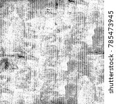 texture black and white grunge... | Shutterstock . vector #785473945