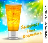sunscreen. cosmetics for summer.... | Shutterstock .eps vector #785489821