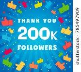 thank you 200000 followers... | Shutterstock .eps vector #785497909