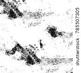 black white grunge pattern.... | Shutterstock . vector #785507305
