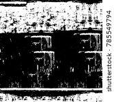black white grunge pattern.... | Shutterstock . vector #785549794