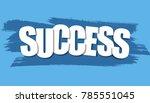illustration of success concept | Shutterstock . vector #785551045