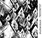 black white grunge pattern.... | Shutterstock . vector #785558737