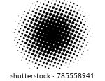abstract monochrome halftone... | Shutterstock .eps vector #785558941