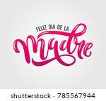 feliz dia de la madre. mother... | Shutterstock .eps vector #785567944