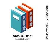 archive files isometric... | Shutterstock .eps vector #785569081