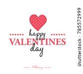 valentine's day artistic hand... | Shutterstock . vector #785572999