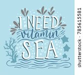 i need vitamin sea. vector... | Shutterstock .eps vector #785615581