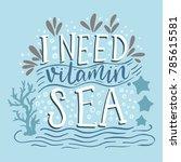 i need vitamin sea. vector... | Shutterstock .eps vector #785615581