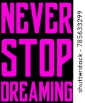 poster with the name never stop ... | Shutterstock . vector #785633299