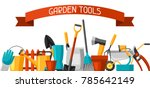 banner with garden tools and... | Shutterstock .eps vector #785642149