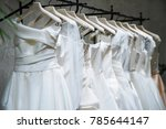 luxury wedding dresses in a... | Shutterstock . vector #785644147
