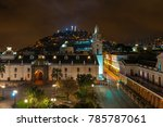 the cathedral of quito at night ... | Shutterstock . vector #785787061