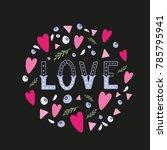 love hand written word with... | Shutterstock .eps vector #785795941