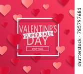 valentines day super sale... | Shutterstock . vector #785797681