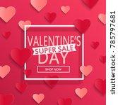 valentines day super sale... | Shutterstock . vector #785797681