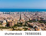 an aerial view of the barcelona ...   Shutterstock . vector #785800081