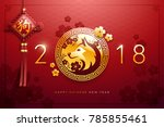 2018 chinese new year  year of... | Shutterstock .eps vector #785855461