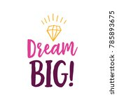 dream big lettering | Shutterstock .eps vector #785893675