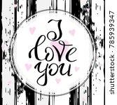 i love you template for banner...   Shutterstock .eps vector #785939347