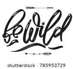 be wild art calligraphy hand... | Shutterstock .eps vector #785953729