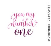 you my number one lettering | Shutterstock .eps vector #785973457