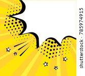 white empty speech comic bubble ... | Shutterstock .eps vector #785974915