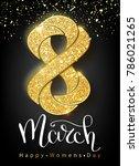 8 march gold glitter for women... | Shutterstock .eps vector #786021265