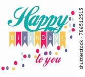 happy birthday illustration on... | Shutterstock .eps vector #786512515