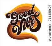 hand written lettering good... | Shutterstock .eps vector #786555607