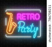 neon signboard of retro party... | Shutterstock .eps vector #786708211