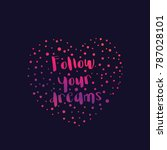 follow your dreams text in... | Shutterstock .eps vector #787028101