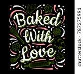 food poster print lettering.... | Shutterstock .eps vector #787275991