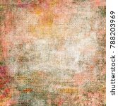abstract messy painted antique... | Shutterstock . vector #788203969