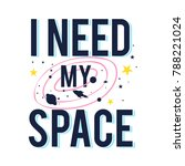 need my space slogan and space... | Shutterstock .eps vector #788221024