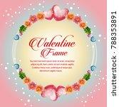 floral circle frame valentine... | Shutterstock .eps vector #788353891