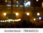 blurred night background | Shutterstock . vector #788360221