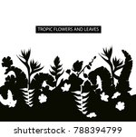 tropical leaves and flowers... | Shutterstock .eps vector #788394799