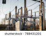 electrical substation equipment.... | Shutterstock . vector #788431201