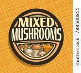 vector logo for mushrooms ... | Shutterstock .eps vector #788500855