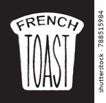 a label for perfect french toast | Shutterstock .eps vector #788515984