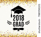 graduate 2018 class of greeting ... | Shutterstock .eps vector #788558101