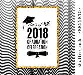graduation celebration 2018... | Shutterstock .eps vector #788558107