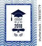 class of 2018 greeting card... | Shutterstock .eps vector #788558779