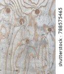 closeup of a textured wood board | Shutterstock . vector #788575465