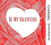 be my valentine. hand drawn... | Shutterstock .eps vector #788584921