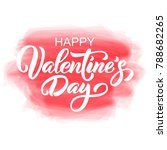 happy valentine's day hand... | Shutterstock .eps vector #788682265