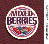 vector logo for berries  round... | Shutterstock .eps vector #788688241