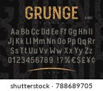 grunge font with rough stamp... | Shutterstock .eps vector #788689705